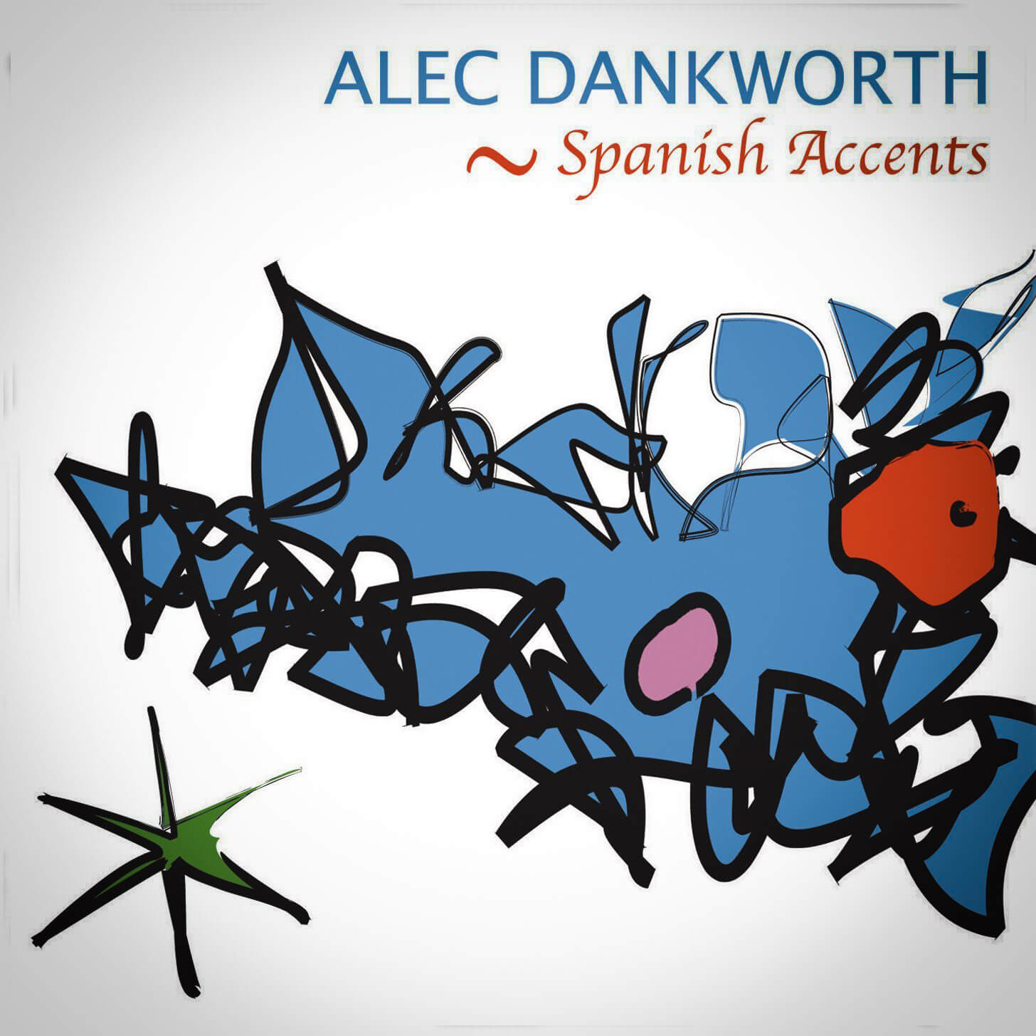 Alec Dankworth - Spanish Accents