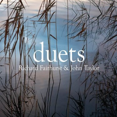 "Richard Fairhurst and John Taylor ""Duets"""