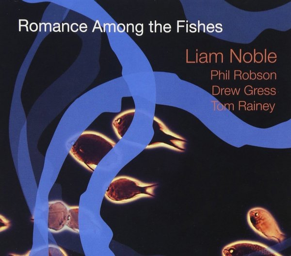 Liam Noble Romance Among the Fishes