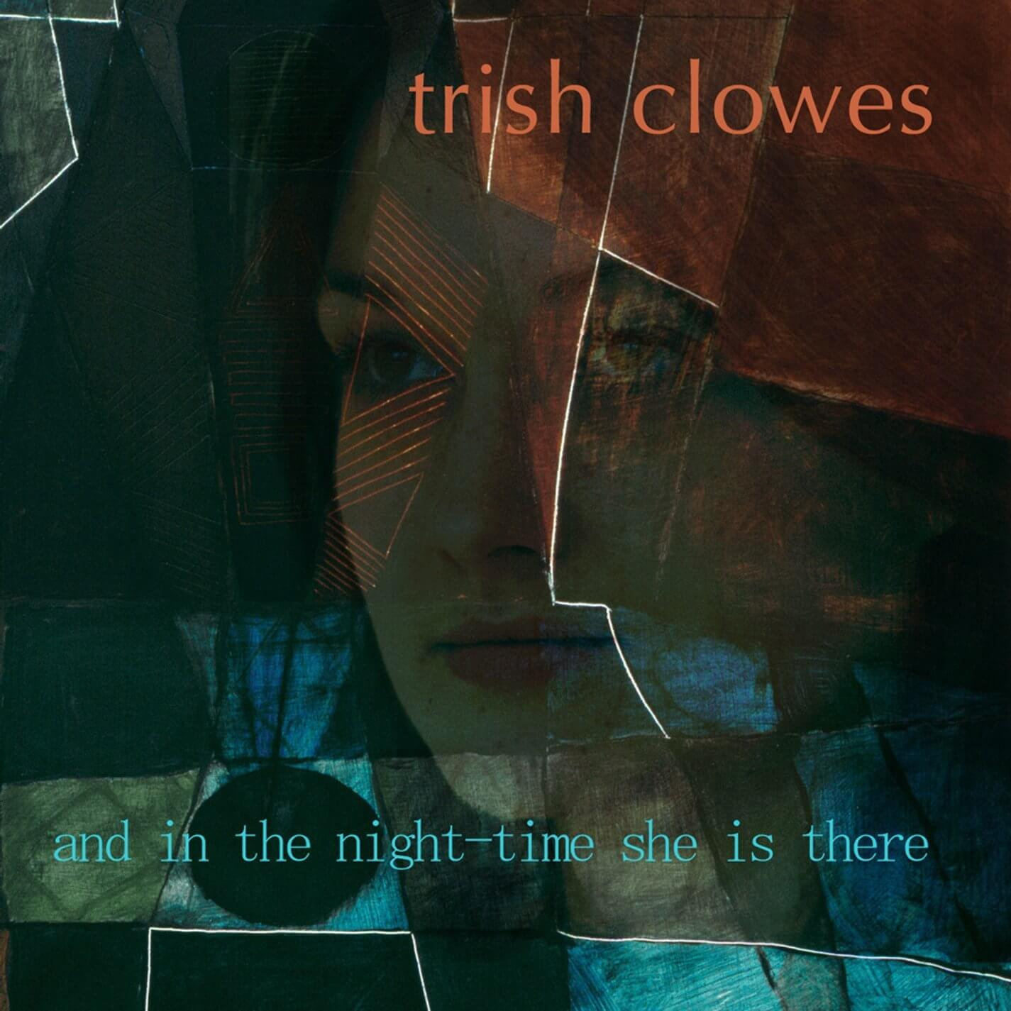 "Trish Clowes ""And In The Night-Time She Is There"""