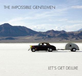 Impossible Gentlemen - Let's Get Deluxe