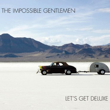 Impossible Gentlemen - Let's Get Deluxe