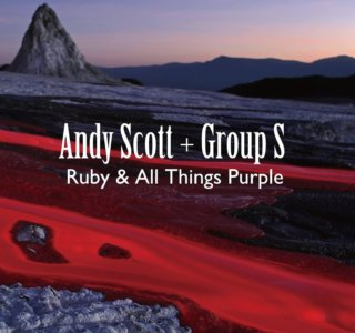 Andy Scott and Goup S - Ruby And All Things Purple
