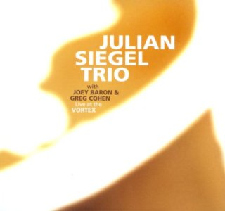 Julian Siegel 'Live at the Vortex'