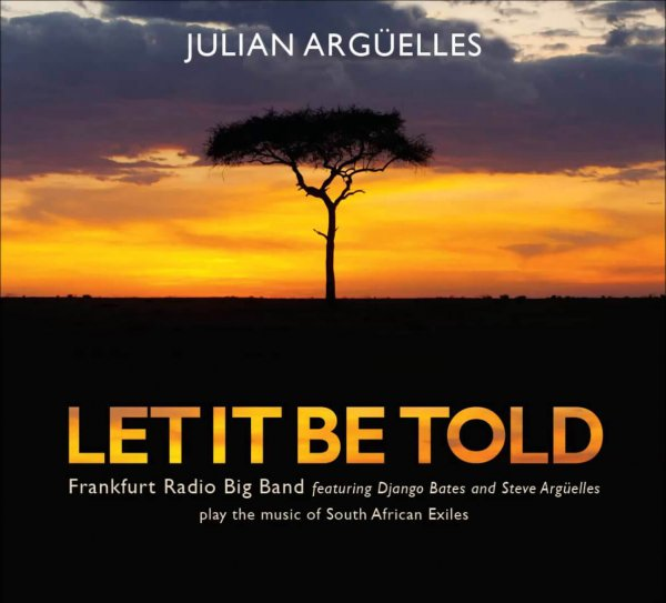 Julian Argüelles 'Let It Be Told'